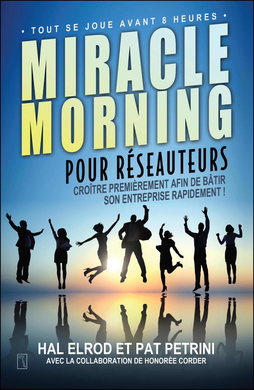 Miracle Morning pour réseauteurs Couverture du livre